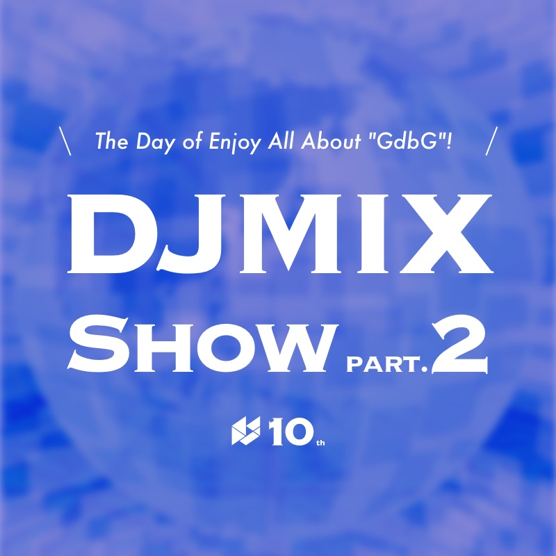 GroundbreakinG 10th Anniversay DJMIX part.2