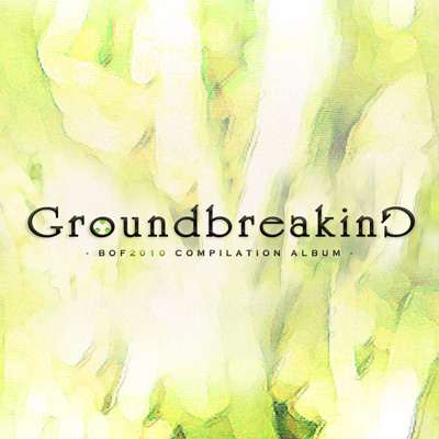 Groundbreaking 2010 BOF2010 COMPILATION ALBUM