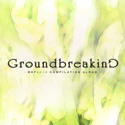 Groundbreaking 2010 BOF2010 COMPILATION ALBUM