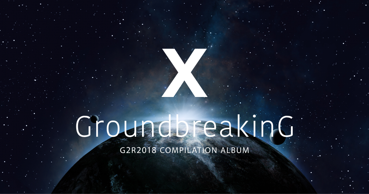 Groundbreaking X - G2R2018 COMPILATION ALBUM