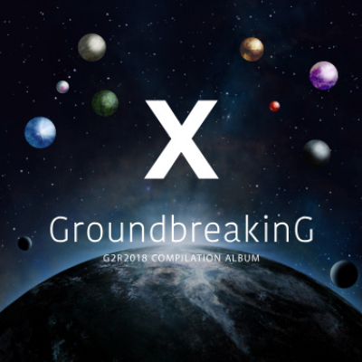 Groundbreaking X G2R2018 COMPILATION ALBUM