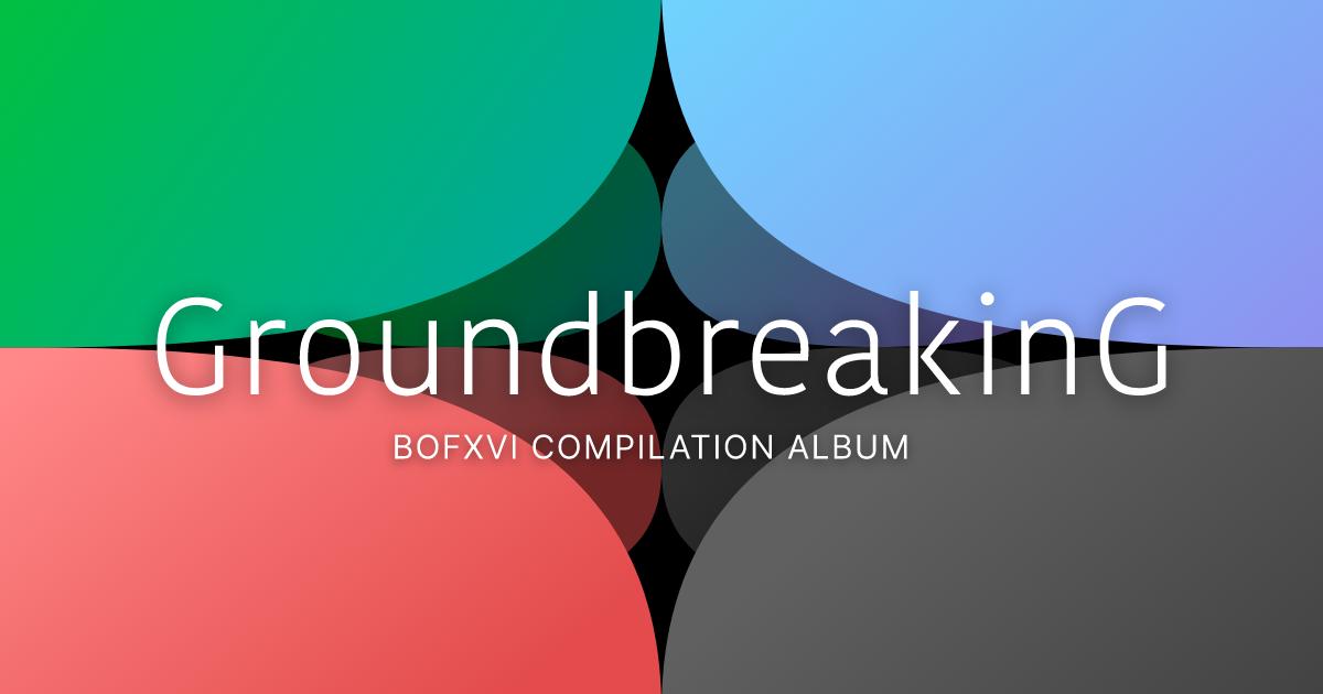 GroundbreakinG 2020 - BOFXVI COMPILATION ALBUM