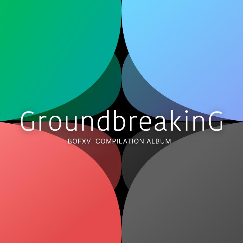GroundbreakinG 2020 BOFXVI COMPILATION ALBUM